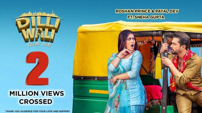 Dilli Wali Lyrics - Payal Dev, Roshan Prince