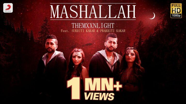 Mashallah Lyrics - Prakriti Kakkar, Sukriti Kakkar, Themxxnlight