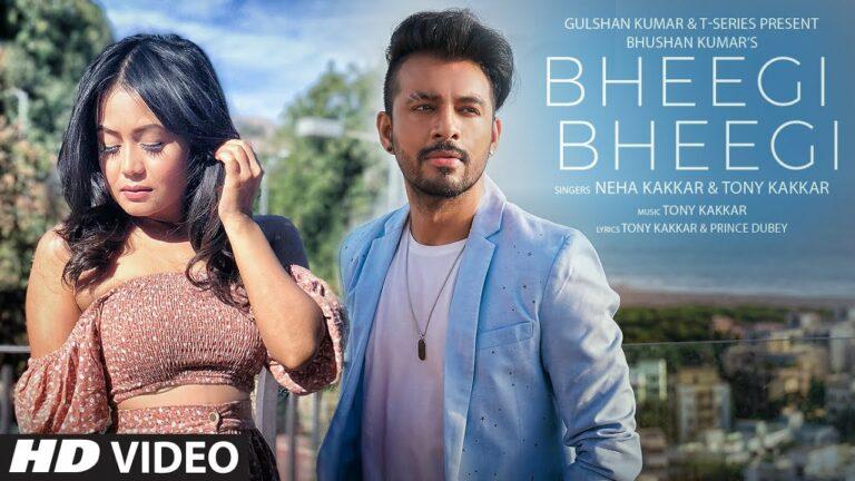 Bheegi Bheegi Lyrics - Neha Kakkar, Tony Kakkar
