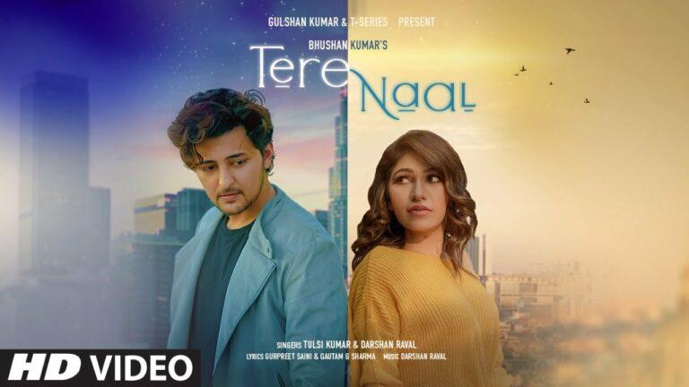 Tere Naal Lyrics - Darshan Raval, Tulsi Kumar