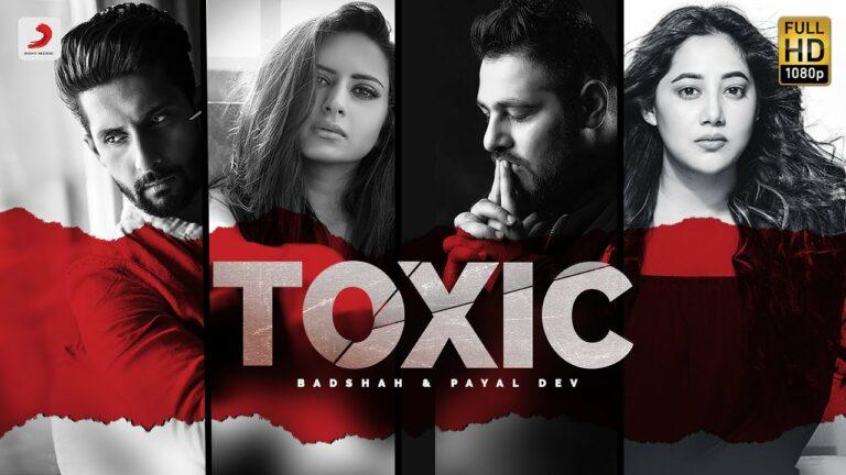 Toxic Lyrics - Badshah, Payal Dev