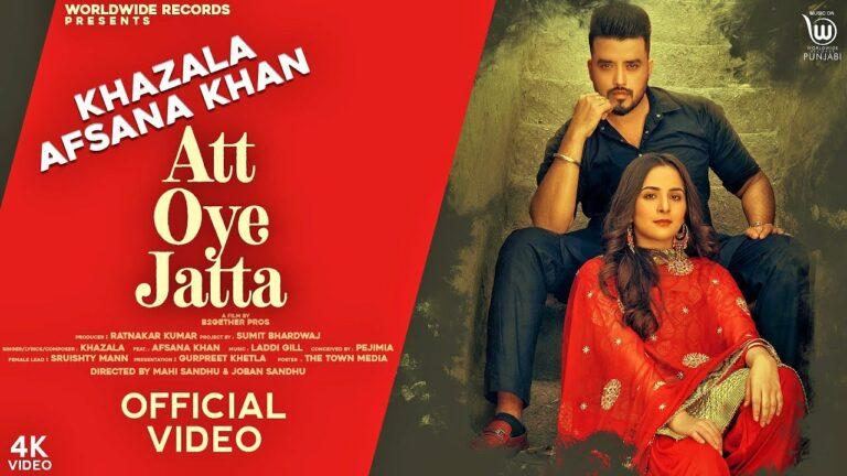 Att Oye Jatta Lyrics - Khazala, Afsana Khan
