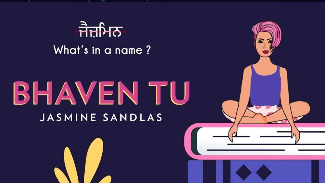 Bhaven Tu Lyrics - Jasmine Sandlas
