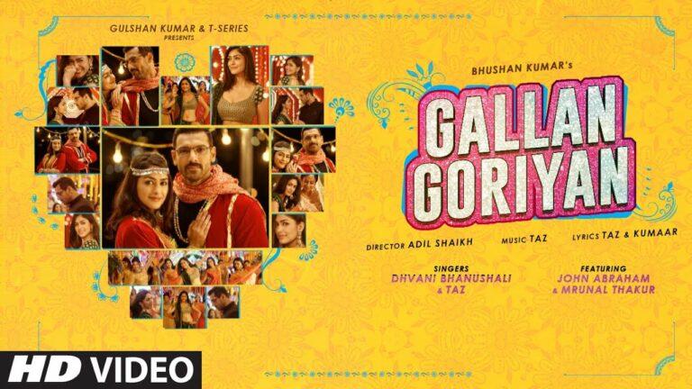 Gallan Goriyan Lyrics - Dhvani Bhanushali, Taz (Tarsame Singh Saini)