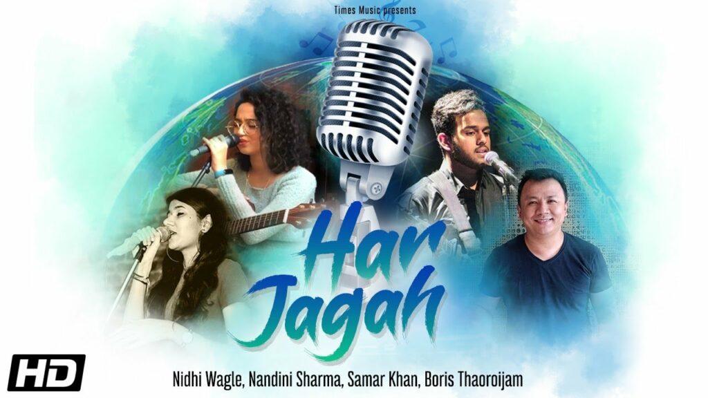 Har Jagah Lyrics - Nidhi Wagle, Nandini Sharma, Samar Khan, Boris Thaoroijam