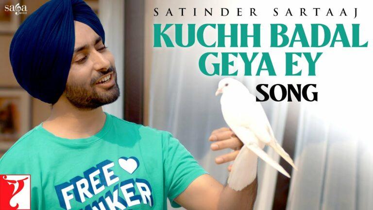 Kuchh Badal Geya Ey Lyrics - Satinder Sartaaj