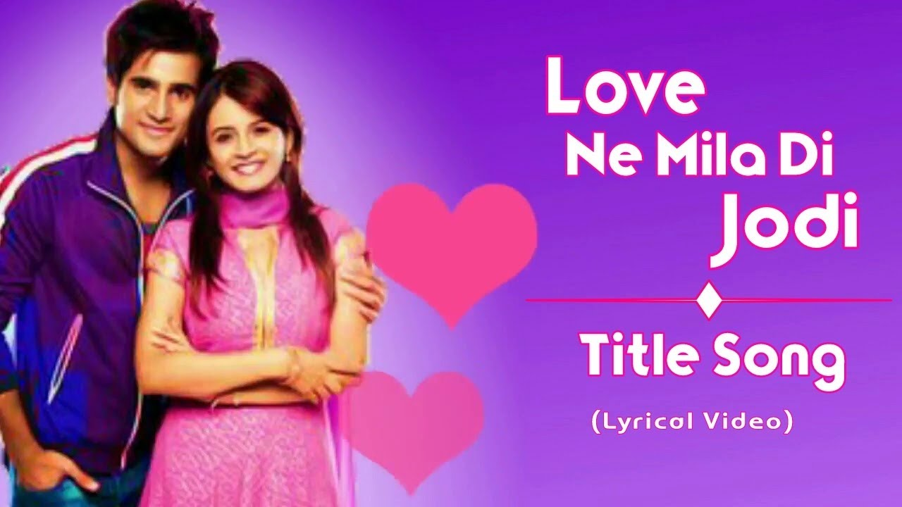 Love Ne Mila Di Jodi (Title) Lyrics - Swati Sood