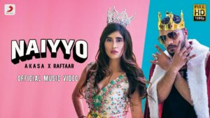 Naiyyo Lyrics - Akasa Singh, Raftaar