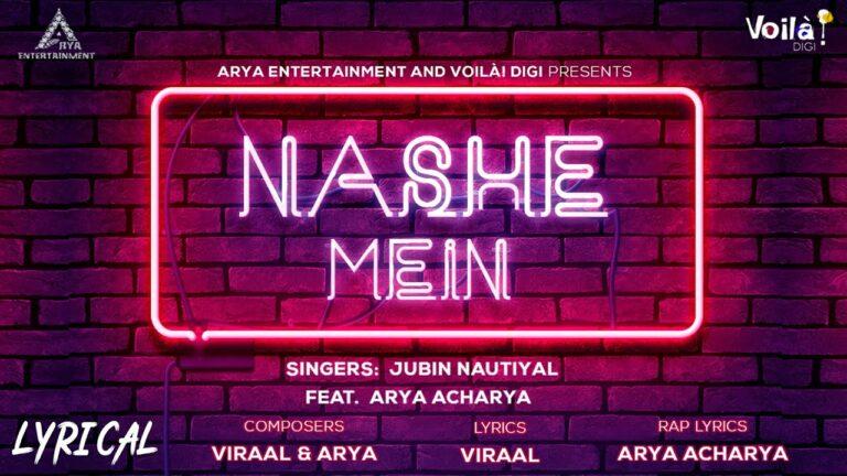 Nashe Mein Lyrics - Arya Acharya, Jubin Nautiyal