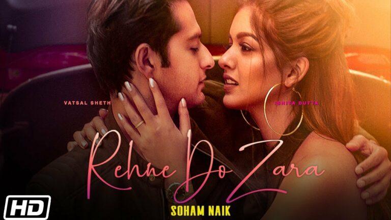 Rehne Do Zara Lyrics - Soham Naik