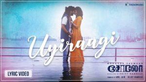 Uyiraagi Lyrics - Shashaa Tirupati