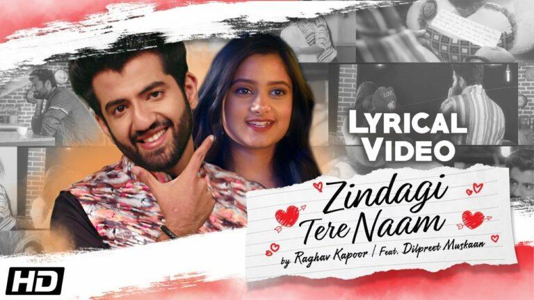 Zindagi Tere Naam Lyrics - Raghav Kapoor