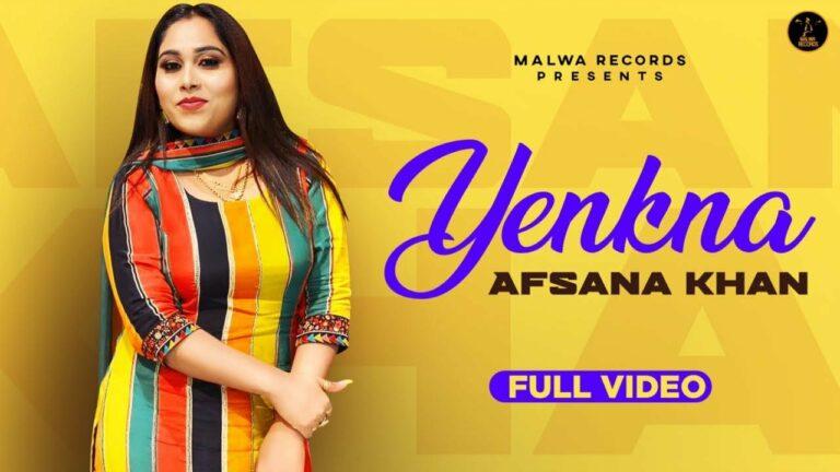 Yenkna Lyrics - Afsana Khan