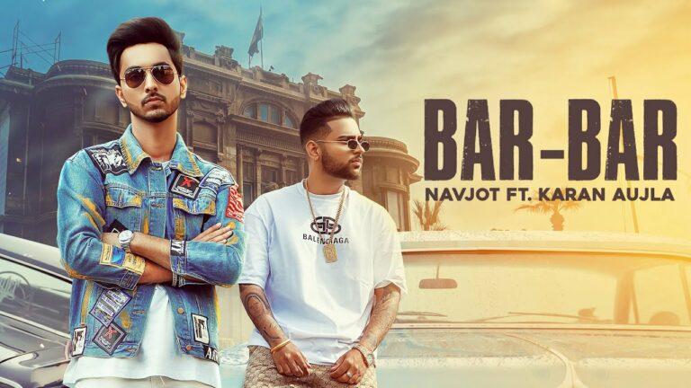Bar Bar Lyrics - Karan Aujla, Navjot