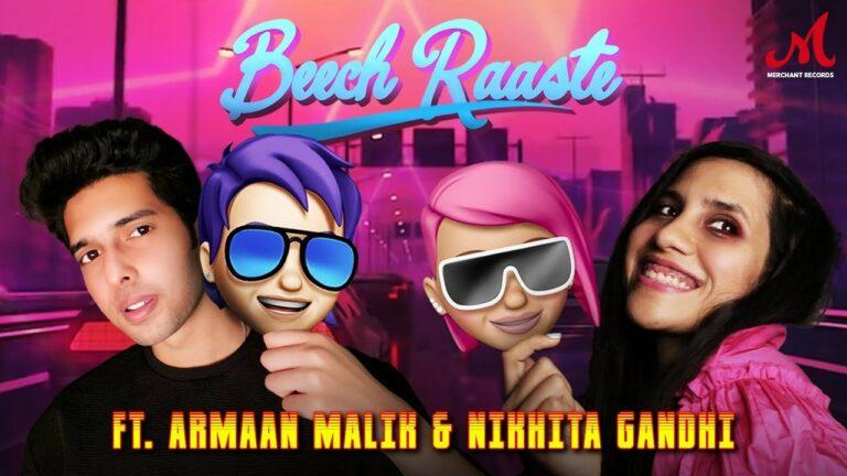 Beech Raaste Lyrics - Armaan Malik, Nikhita Gandhi