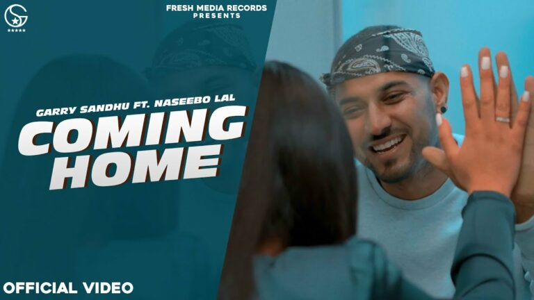 Coming Home Lyrics - Garry Sandhu, Naseebo Lal