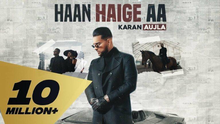 Haan Haige Aa Lyrics - Karan Aujla, Gurlej Akhtar