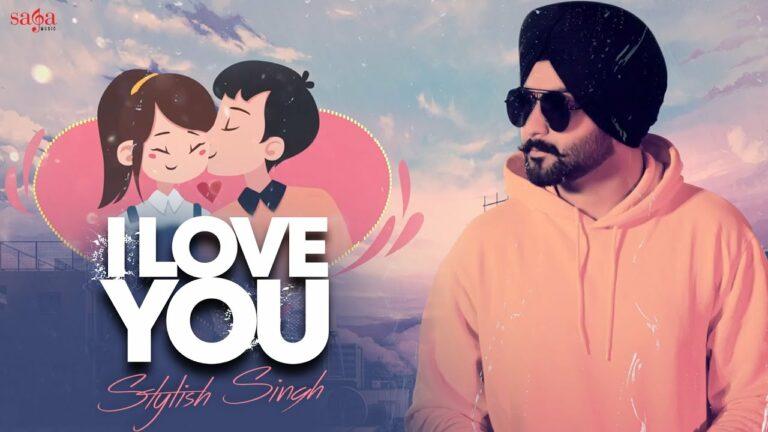I Love You Lyrics - Stylish Singh