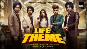 Life Theme Lyrics - Mr. Dope, Jass Baidwan, Saab Sagar, Jass Saini