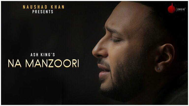 Na Manzoori Lyrics - Ash King
