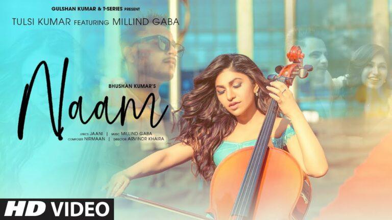 Naam Lyrics - Millind Gaba (MG), Tulsi Kumar