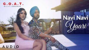 Navi Navi Yaari Lyrics - Diljit Dosanjh