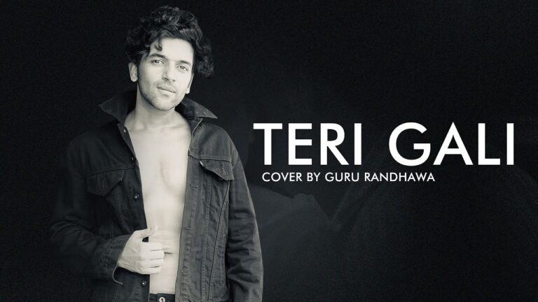 Teri Gali (Cover Version) Lyrics - Guru Randhawa