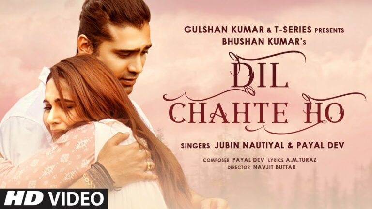 Dil Chahte Ho Lyrics - Jubin Nautiyal, Payal Dev