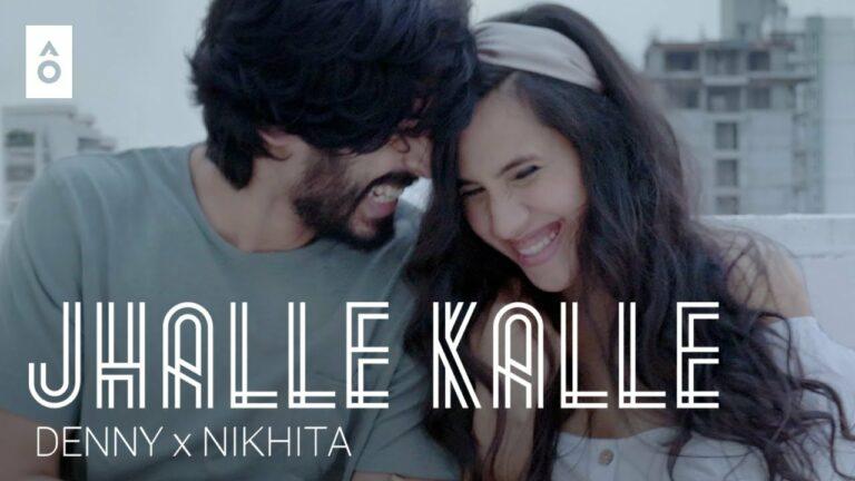 Jhalle Kalle Lyrics - Nikhita Gandhi, Denny, Yash Narvekar