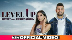 Level Up Lyrics - Navjot, Sumeet Sehdev