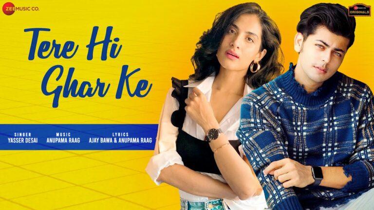 Tere Hi Ghar Ke Lyrics - Yasser Desai