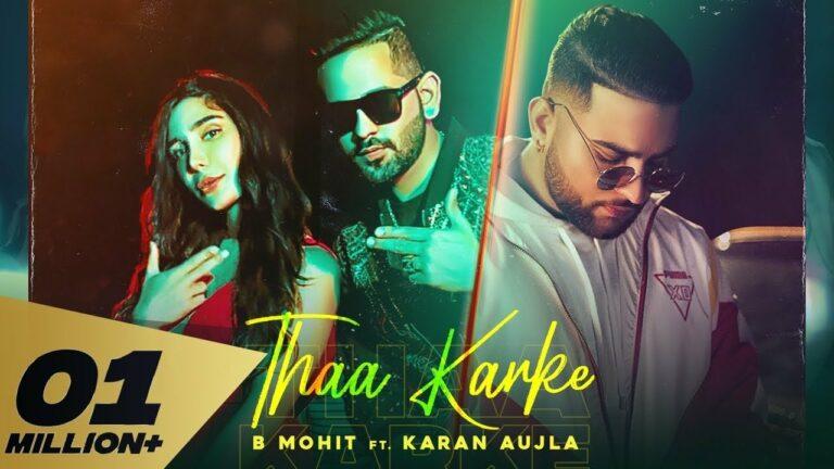 Thaa Karke Lyrics - Karan Aujla, B Mohit