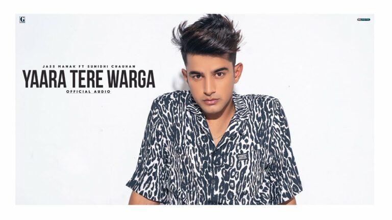 Yaara Tere Warga Lyrics - Jass Manak, Sunidhi Chauhan