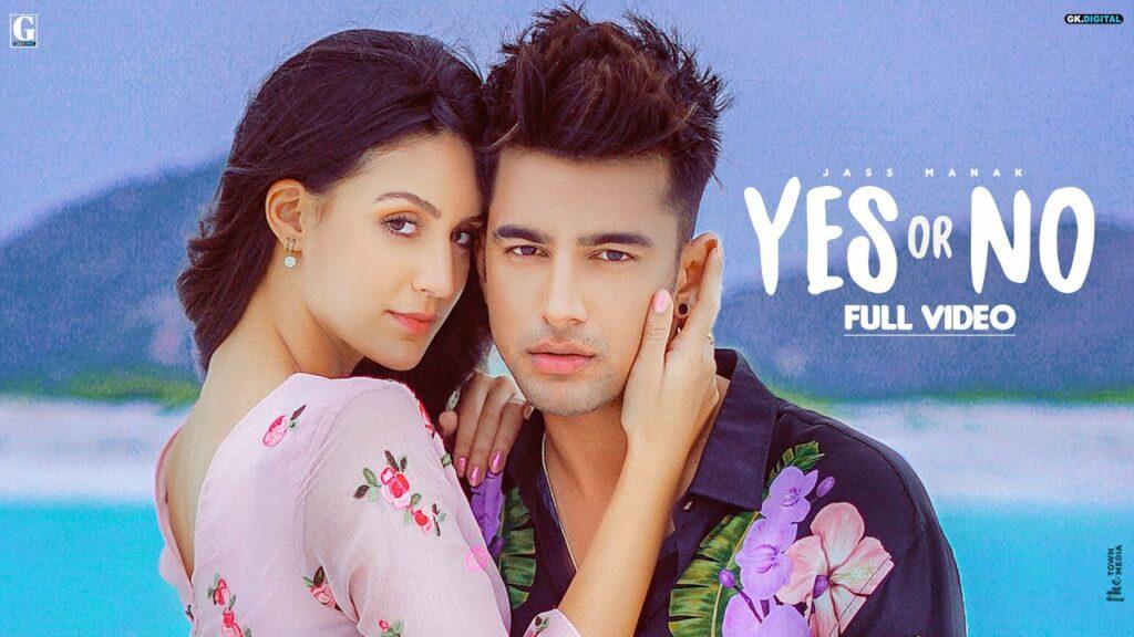 Yes Or No Lyrics - Jass Manak