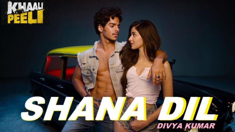 Shana Dil Lyrics - Divya Kumar