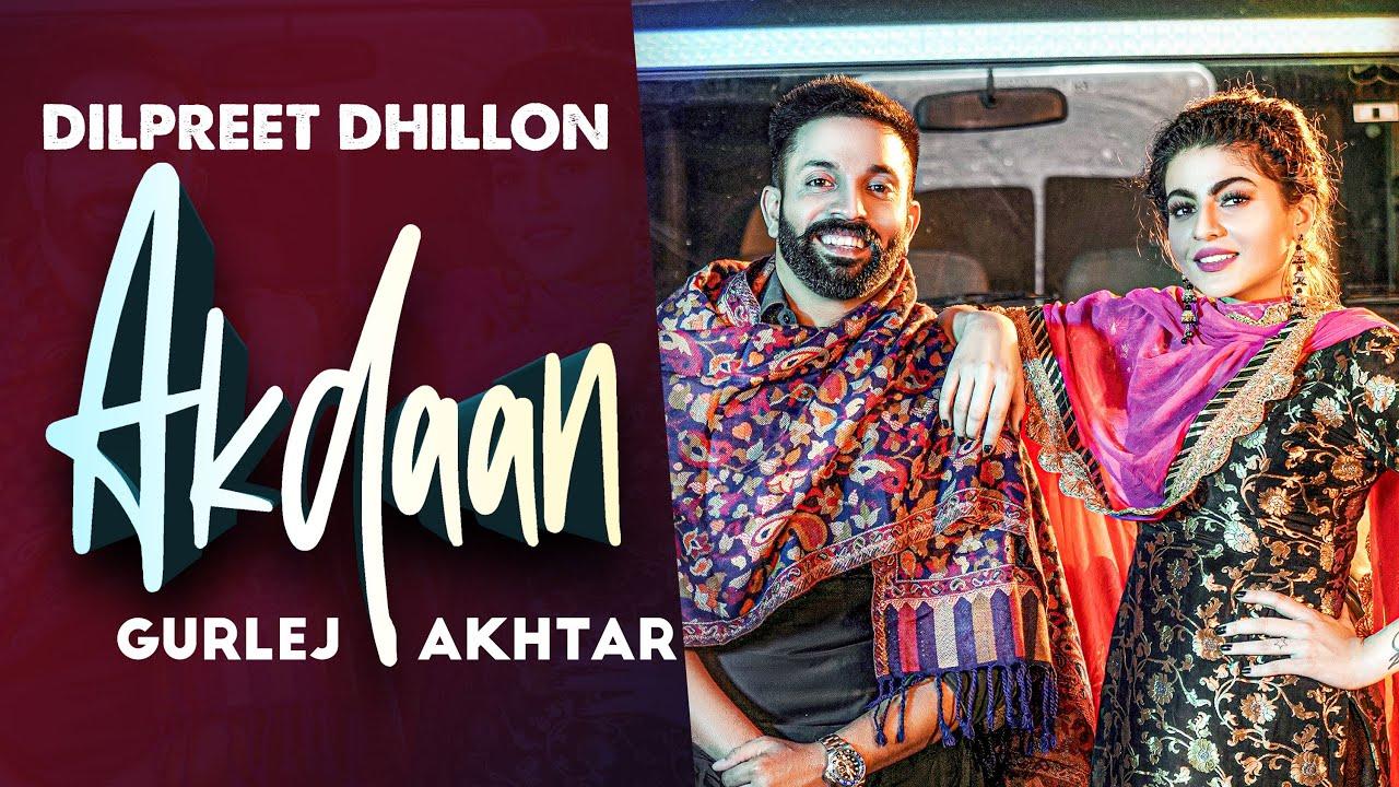 Akdaan Lyrics - Dilpreet Dhillon, Gurlej Akhtar