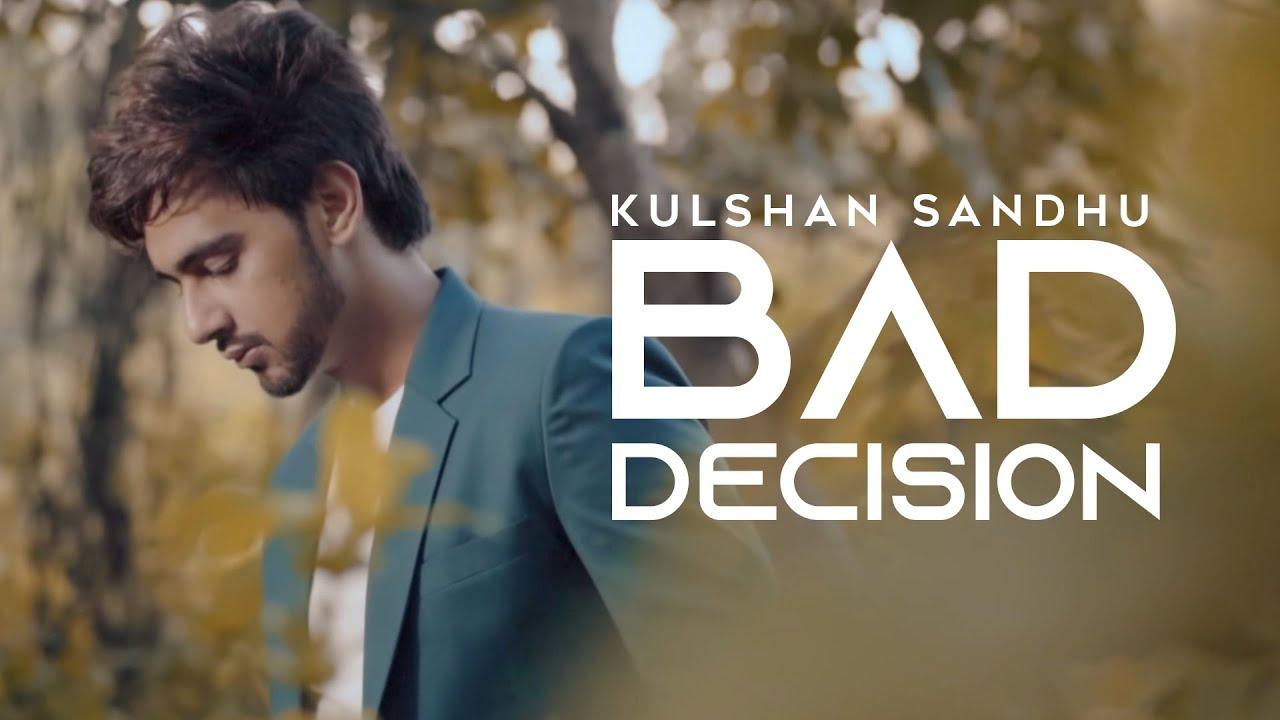 Bad Decision Lyrics - Kulshan Sandhu
