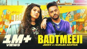 Badtmeeji Lyrics - Jerry, Gurlej Akhtar