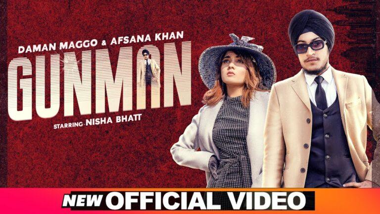 Gunman Lyrics - Daman Maggo, Afsana Khan