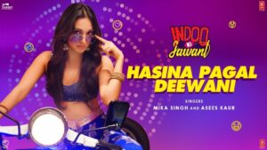 Hasina Pagal Deewani Lyrics - Asees Kaur, Mika Singh