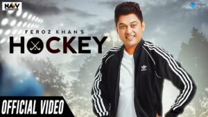 Hockey Lyrics - Feroz Khan