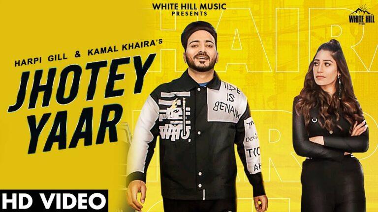 Jhotey Yaar Lyrics - Harpi Gill, Kamal Khaira