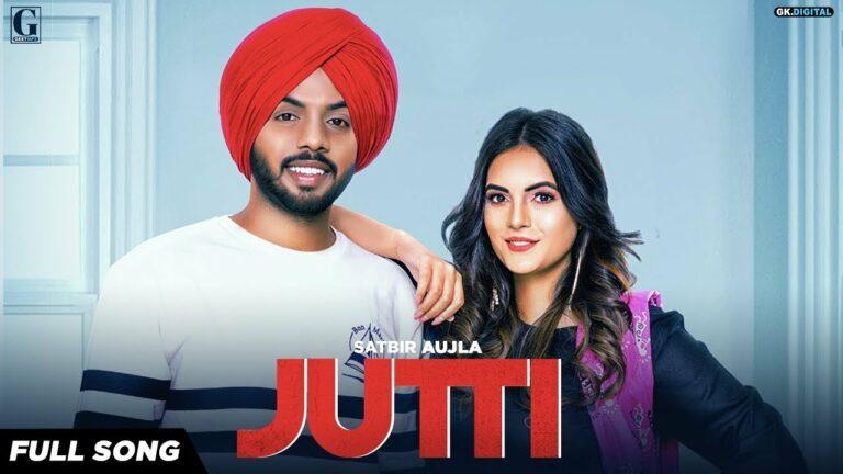Jutti Lyrics - Satbir Aujla