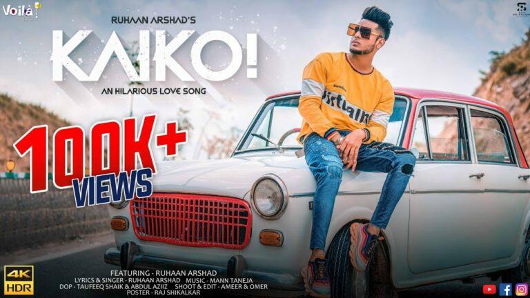 Kaiko! Lyrics - Ruhaan Arshad