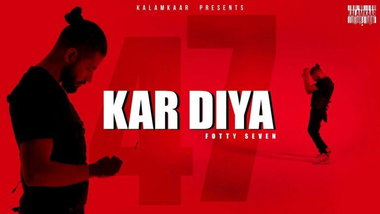 Kar Diya Lyrics - Fotty Seven