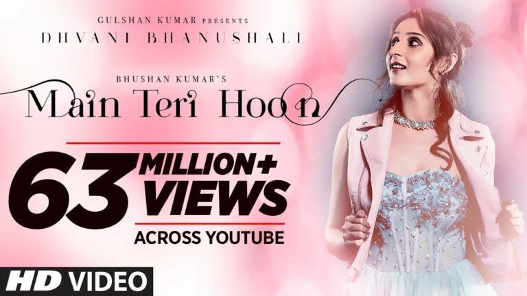 Main Teri Hoon Lyrics - Dhvani Bhanushali