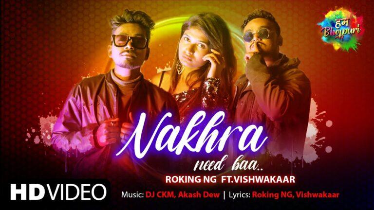 Nakhra Lyrics - Roking NG, Vishwakaar