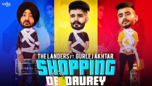 Shopping De Daurey Lyrics - The Landers, Gurlej Akhtar