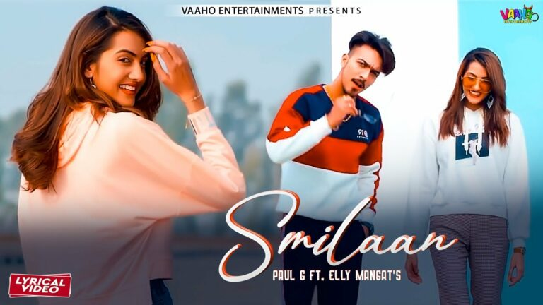 Smilaan Lyrics - Paul G, Elly Mangat