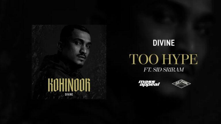 Too Hype Lyrics - Divine, Sid Sriram